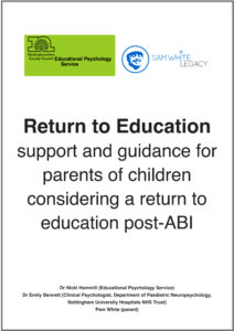 Return to education - support ant guidance for parents of children considering a return to education post-ABI
